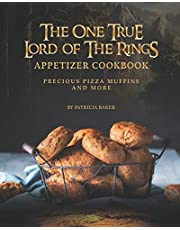 The One True Lord of The Rings Appetizer Cookbook: Precious Pizza Muffins and More