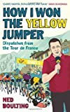 How I Won the Yellow Jumper, Ned Boulting, 022408335X