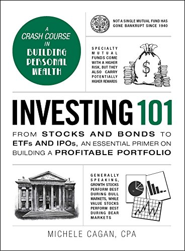 Investing 101: From Stocks and Bonds to ETFs and IPOs, an Essential Primer on Building a Profitable Portfolio (Adams 101) by Cagan Michele