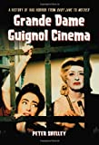 Grande Dame Guignol Cinema, Peter Shelley, 0786445696