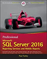 Professional Microsoft SQL Server 2016 Reporting Services and Mobile Reports Front Cover
