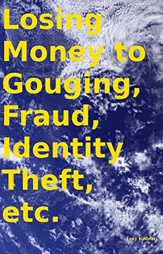 Losing Money to Gouging, Fraud, Identity Theft, etc. (Crime Superbook Book 10)