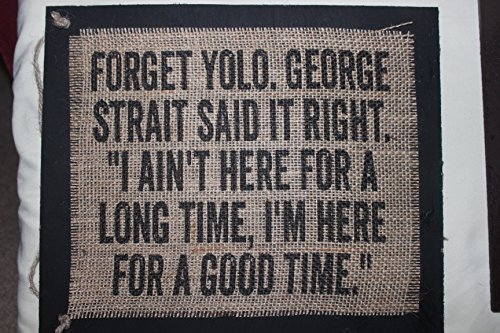 burlap-country-rustic-chic-wedding-sign-western-home-dcor-forget-yolo-george-strait-said-it-right-i-