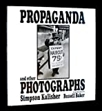 Propaganda and Other Photographs, Simpson Kalisher, 0891690077