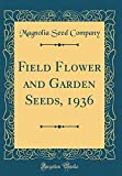 Amazon / Forgotten Books: Field Flower and Garden Seeds, 1936 Classic Reprint (Magnolia Seed Company)