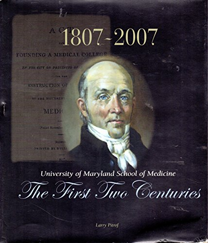 University of Maryland School of Medicine: The First Two Centuries 1807-2007
