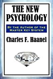 The New Psychology, Charles F. Haanel, 1604598158