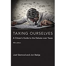 Taxing Ourselves: A Citizen's Guide to the Debate over Taxes (The MIT Press)