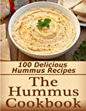 The Hummus Cookbook: 100 Delicious Hummus Recipes