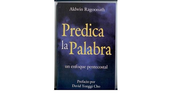 Predica la Palabra un enfoque pentecostal (Spanish Edition)