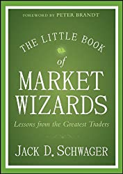 The Little Book of Market Wizards: Lessons from the Greatest Traders (Little Books. Big Profits)