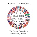 She Has Her Mother's Laugh: The Powers, Perversions, and Potential of Heredity Hörbuch von Carl Zimmer Gesprochen von: Joe Ochman