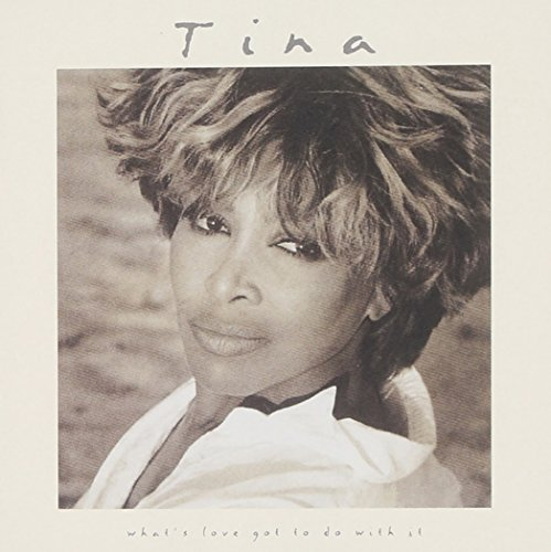 What's Love Got To Do With It (Tina Turner Cd All The Best)