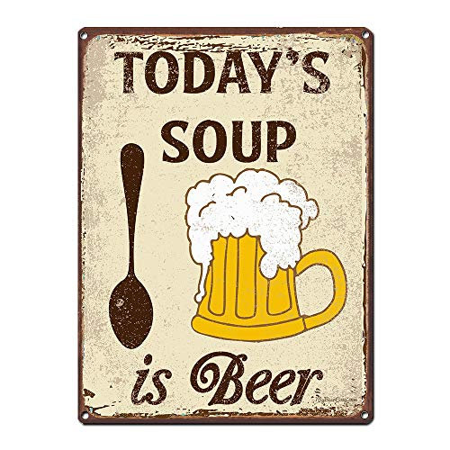 Distressed Metal Sign - Today's Soup is Beer ~ Funny Beer Signs ~ 9 x 12 Inch Metal Sign ~ Man Cave, Brewery, Bar, Garage, Basement Accessories & Wall Decor & Gifts ~ Vintage Distressed Look (RK1023HP_9x12)