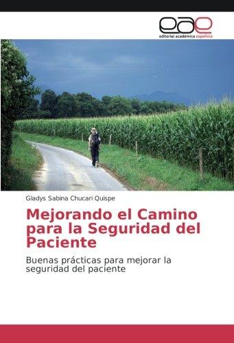 Mejorando el Camino para la Seguridad del Paciente: Buenas prácticas para mejorar la seguridad del paciente (Spanish Edition) PDF