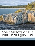 Some Aspects of the Philippine Quesrion, Professor Dean C. Worcester, 1174243392