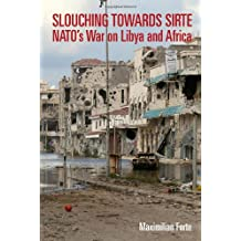 Slouching Towards Sirte: NATO's War on Libya and Africa