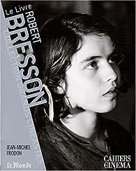 Robert Bresson par Jean-Michel Frodon