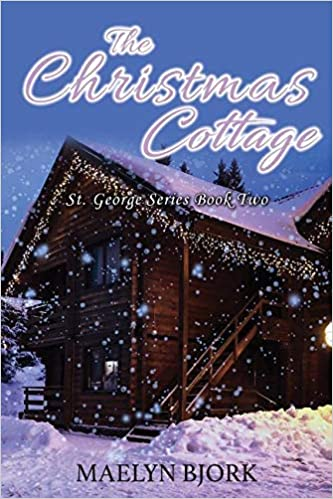 The Christmas Cottage 2019.The Christmas Cottage St George Series Book Two Maelyn