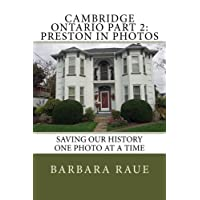 Cambridge Ontario Part 2: Preston in Photos: Saving Our History One Photo at a Time