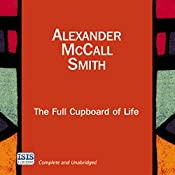 The Full Cupboard of Life: The No. 1 Ladies' Detective Agency, Book 5 | Alexander McCall Smith