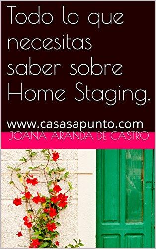 Todo lo que necesitas saber sobre Home Staging.: www.casasapunto.com (