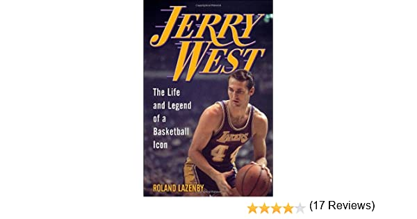Jerry West: The Life and Legend of a Basketball Icon by Roland Lazenby 2010-02-23: Amazon.es: Roland Lazenby: Libros