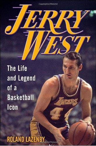 Jerry West: The Life and Legend of a Basketball Icon by Roland Lazenby (2010-02-23) por Roland Lazenby