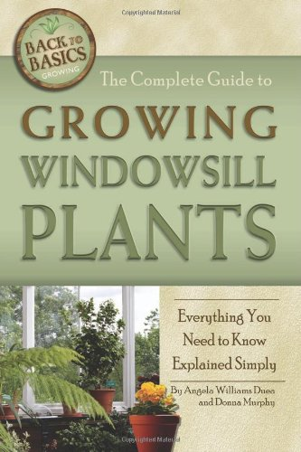 - The Complete Guide to Growing Windowsill Plants: Everything You Need to Know Explained Simply (Back-To-Basics)