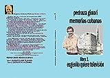 Pedraza Ginori Memorias Cubanas. Libro 1: Eugenito quiere televisión (Spanish Edition)