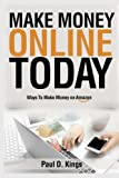 img - for Make Money Online Today: Ways To Make Money on Amazon book / textbook / text book