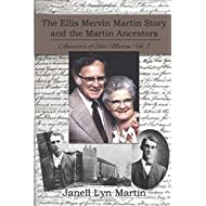 The Ellis Mervin Martin Story and the Martin ancestors (Ancestors of Ellis Martin) (Volume 1)
