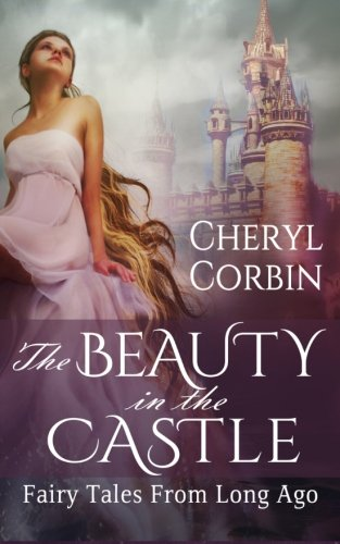 The Beauty in the Castle: Fairy Tales from Long Ago pdf epub