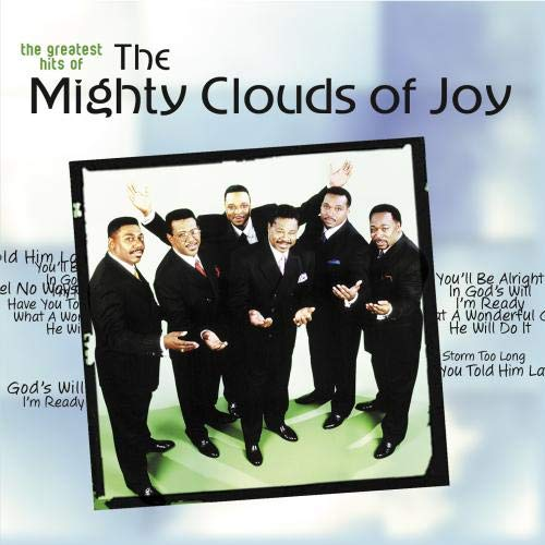 The Greatest Hits of The Mighty Clouds of Joy (The Best Of The Mighty Clouds Of Joy)