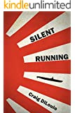 Silent Running (Crash Dive Book 2)