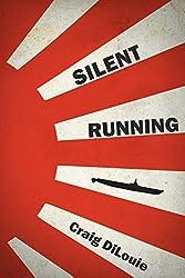 Silent Running: a novel of the Pacific War (Crash Dive Book 2)
