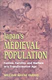 Japans Medieval Population: Famine, Fertility, and Warfare in a Transformative Age (Choice Outstanding Academic Books)
