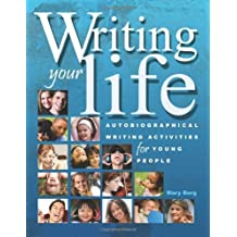 Writing Your Life: Autobiographical Writing Activities for Young People by Mary Borg (1995-12-01)