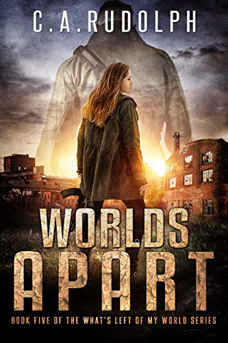 Worlds Apart: A Survival Story Yet Untold (Book Five of the What's Left of My World Series) by [Rudolph, C.A.]