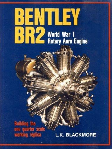 Building the Bentley BR2 World War I Rotary Aero Engine