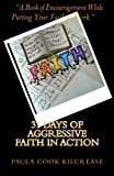 img - for 31 Days of Aggressive Faith In Action: A Book of Encouragement While Putting Your Faith To Work! book / textbook / text book