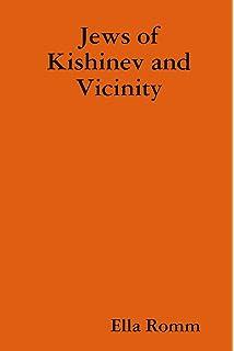The Jews of Kishinev (Chisinau, Moldova): Translation of