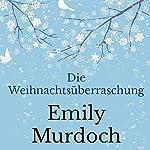 Die Weihnachtsüberraschung [The Christmas Surprise] | Emily Murdoch