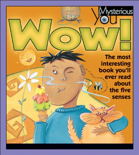 12 Wow Roses - Wow!: The Most Interesting Book You'll Ever Read about the Five Senses (Mysterious You)