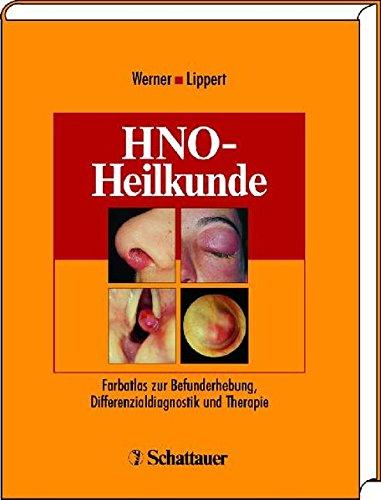 HNO-Heilkunde: Farbatlas zur Befunderhebung, Differenzialdiagnostik und Therapie
