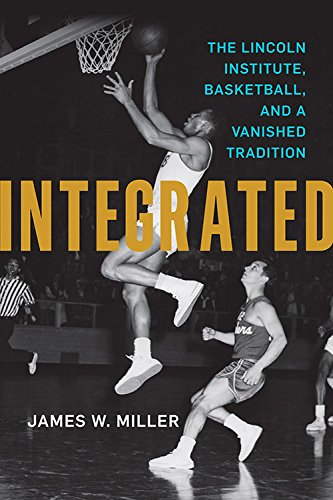 integrated-the-lincoln-institute-basketball-and-a-vanished-tradition