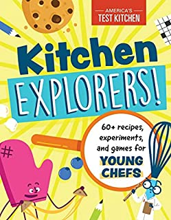 Book Cover: Kitchen Explorers!: 60  recipes, experiments, and games for young chefs