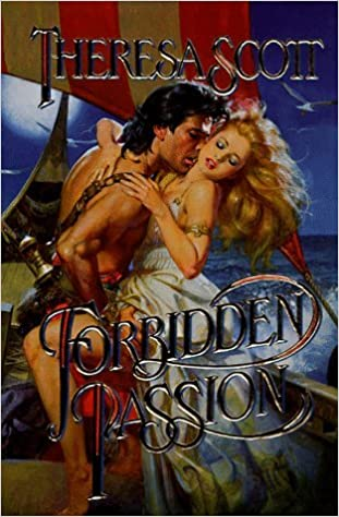 Book Forbidden Passion (Leisure historical romance) by Theresa Scott (1998-01-01)