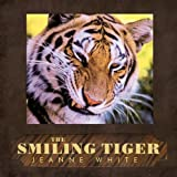 The Smiling Tiger, Jeanne White, 1426926367