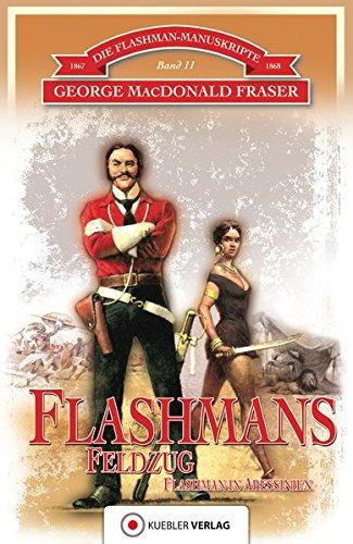 Flashmans Feldzug: Die Flashman-Manuskripte 11. Harry Flashman in Abessinien 1867-68